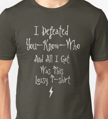 I Defeated You-Know-Who Unisex T-Shirt