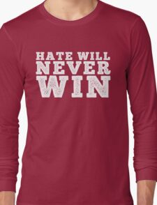 Hate will never win Long Sleeve T-Shirt