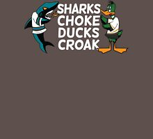 Sharks Choke and Ducks Croak - Dark T-Shirt