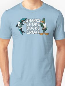 Sharks Choke and Ducks Croak - Light T-Shirt