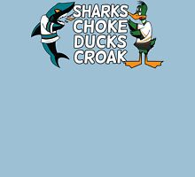 Sharks Choke and Ducks Croak - Light Unisex T-Shirt
