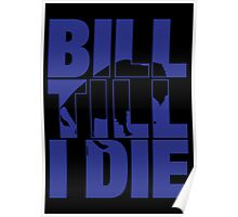 Bill Till I Die Poster