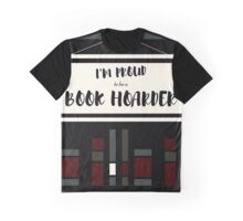 I'm Proud To Be A Book Hoarder Graphic T-Shirt