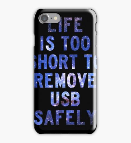 Life is too short to safely remove USB   FRESH iPhone Case/Skin