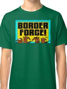 Border Force! Classic T-Shirt