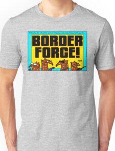 Border Force! Unisex T-Shirt