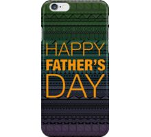 Happy Father's Day 3 iPhone Case/Skin