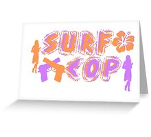 Surf Cop Greeting Card