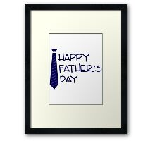 Happy Father's Day 4 Framed Print