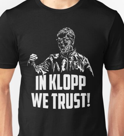 In Klopp we trust! Unisex T-Shirt