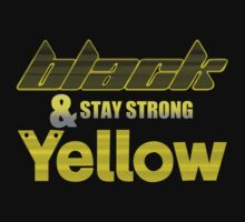 Black & Yellow Stay Strong by Lopers