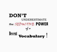 Power of a decent vocabulary Unisex T-Shirt