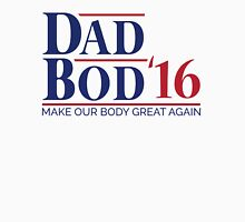 Dad Bod '16 T-shirt (US 2016 Election Parody) Unisex T-Shirt