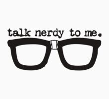 Talk Nerdy To Me by popculture