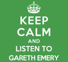 Keep Calm and listen to Gareth Emery by artyisgod
