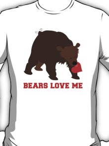 Bears Love Me T-Shirt