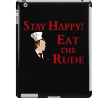 Stay Happy! Eat free-range rude iPad Case/Skin