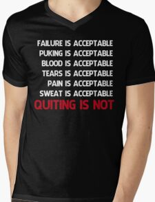 QUITTING IS NOT ACCEPTABLE  Mens V-Neck T-Shirt