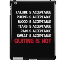 QUITTING IS NOT ACCEPTABLE  iPad Case/Skin