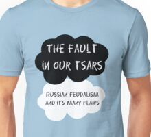The Fault in our Tsars Unisex T-Shirt