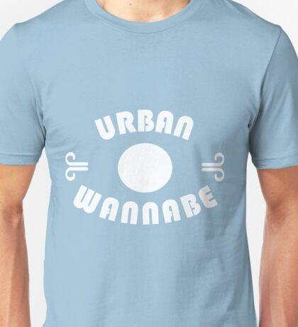 Urban Wannabe  Unisex T-Shirt