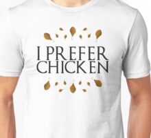 I PREFER CHICKEN (Black)  Unisex T-Shirt