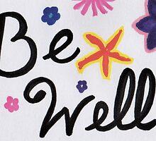 Be Well - by AngeliaJoy by byAngeliaJoy