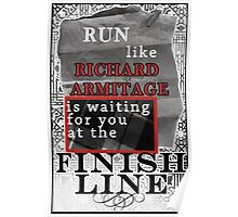 Run like Richard Armitage is waiting for you Poster