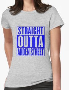 Straight Outta Arden Street Womens Fitted T-Shirt