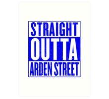 Straight Outta Arden Street Art Print