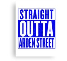 Straight Outta Arden Street Canvas Print