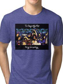 TRAGICALLY HIP FULLY COMPLETELY OK Tri-blend T-Shirt