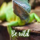Be wild - Lizard by garigots