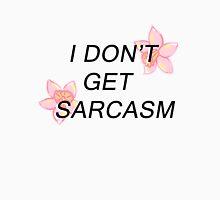 I Don't Get Sarcasm Unisex T-Shirt