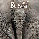 Be wild - Elephant by garigots