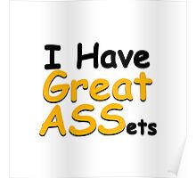I have great ASSets Poster