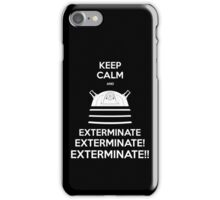 Keep Calm and Exterminate iPhone Case/Skin