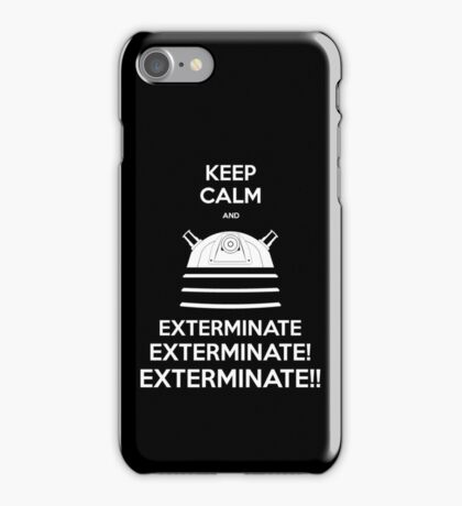 Keep Calm and Exterminate iPhone Case/Skin