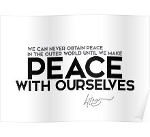peace with ourselves - dalai lama Poster