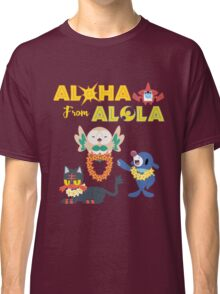 Aloha from Alola Classic T-Shirt