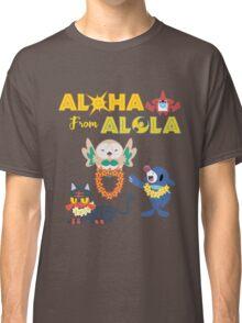 Aloha from Alola Classic T-Shirt