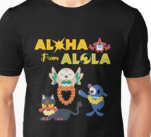 Aloha from Alola Unisex T-Shirt
