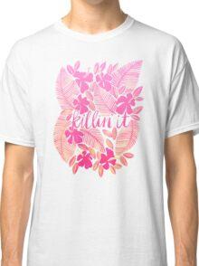 Killin' It – Pink Ombré Classic T-Shirt