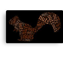 Who's nuts? Canvas Print