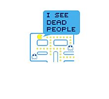 I SEE DEAD PEOPLE Photographic Print
