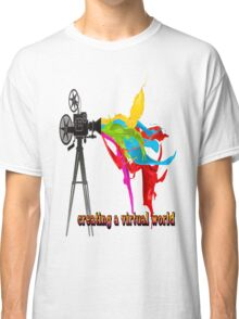 Creating a virtual world Classic T-Shirt
