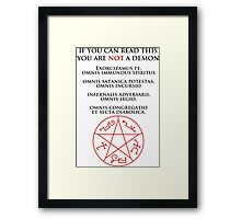 If you can read this you are NOT a demon Framed Print