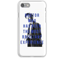 'doctor who has been the most brilliant experience' iPhone Case/Skin