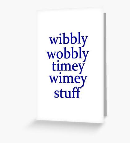 wibbly wobbly timey wimey stuff Greeting Card