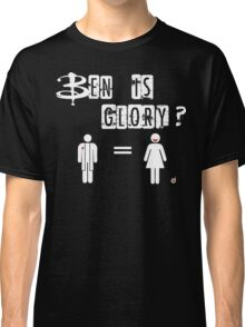 Ben is Glory Classic T-Shirt